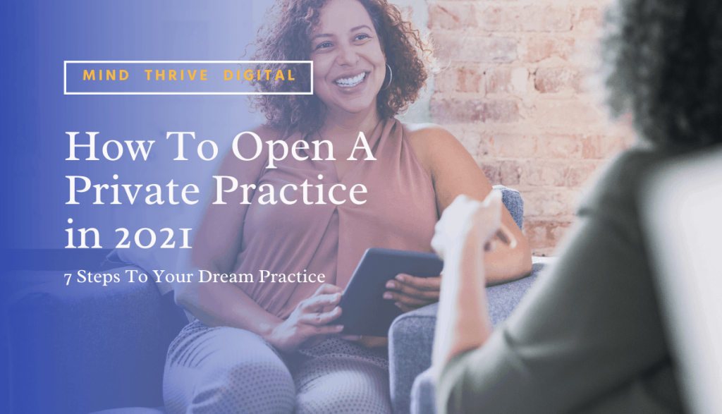 How To Open Your Private Practice, open a private practice 2021, private practice marketing